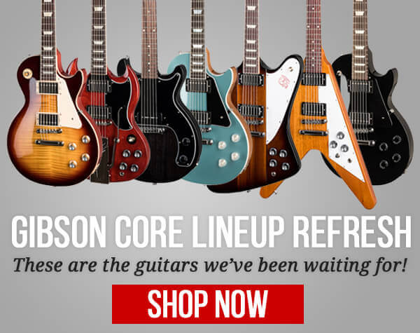 Gibson Core Refresh