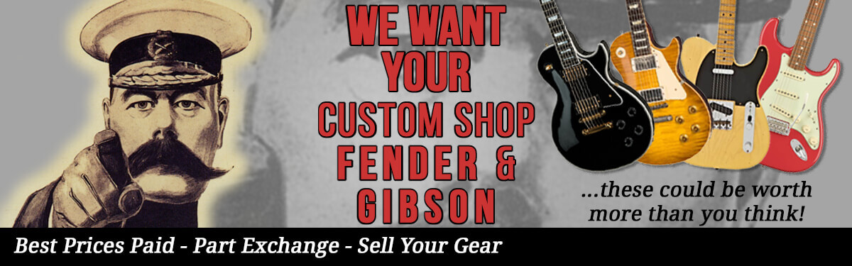 We Want Your Custom Shop Fender & Gibson