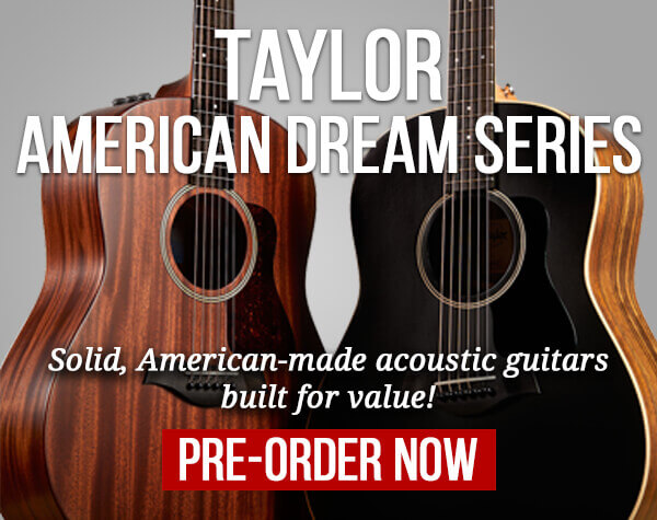 Taylor American Dream Series
