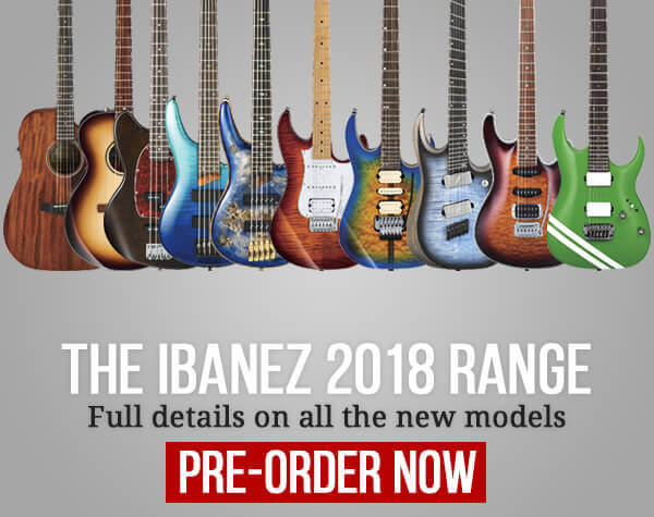 The Ibanez 2018 Range